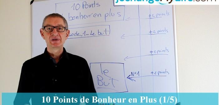 10 points de bonheur en plus (1/5) jechangemylife.com