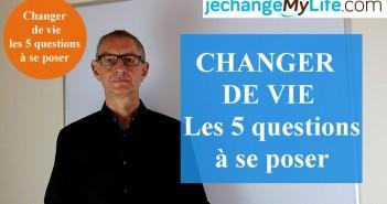 Les 5 questions à se poser pour changer de vie. jechangemylife.com