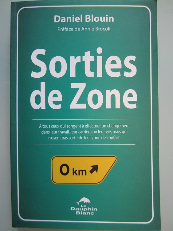 Sorties de Zone, de Daniel Blouin. Jechangemylife.com
