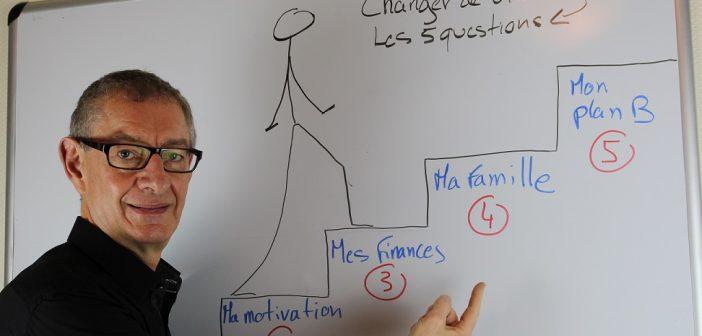 Changez tout, les 5 questions à vous poser. jechangemylife.com